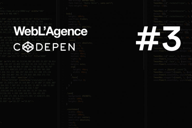 WebL'Agence - The best of Codepen #3